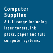 Computer Supplies - A full range including laser toners, ink packs, paper and full computer systems.